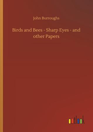 Birds and Bees   Sharp Eyes   and other Papers PDF
