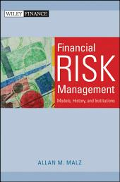 Financial Risk Management: Models, History, and Institutions