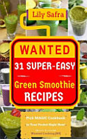 Wanted  31 Super easy Green Smoothie Recipes PDF