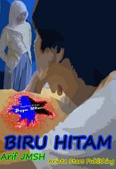 Novel : Biru Hitam (Kau Puisi Puitisku)