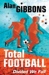 Total Football: Divided We Fall: Book 3