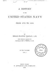 A History of the United States Navy, from 1775 to 1893: Volume 1