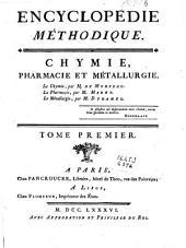 Encyclopédie méthodique: Chymie, pharmacie et métallurgie, Volume1,Partie1