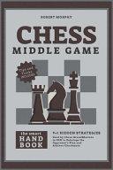 Chess MiddleGame|The Smart Handbook