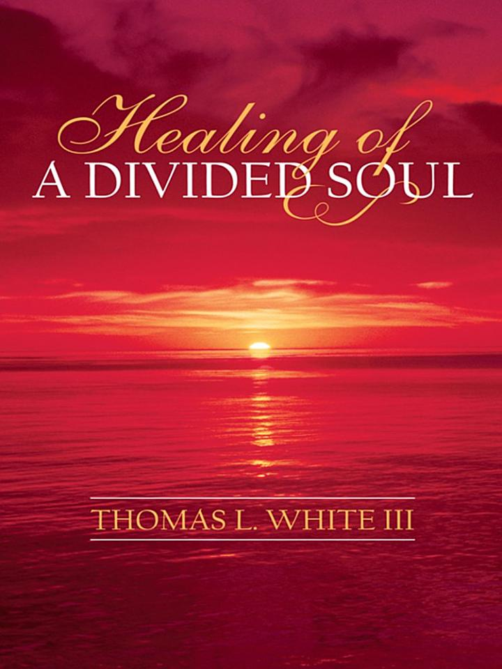 Healing of a Divided Soul