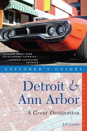 Explorer s Guide Detroit   Ann Arbor  A Great Destination PDF