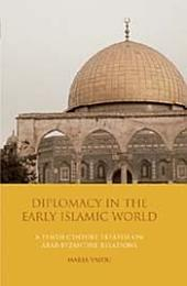 Diplomacy in the Early Islamic World: A Tenth-Century Treatise on Arab-Byzantine Relations