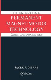 Permanent Magnet Motor Technology: Design and Applications, Third Edition, Edition 3