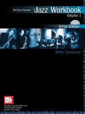 Jazz Workbook, Volume 1 B-Flat Edition