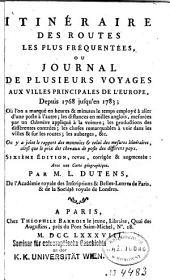 Itinéraire des routes les plus fréquentées: ou, Journal de plusieurs voyages aux villes principales de l'Europe, depuis 1768 jusqu'en 1783