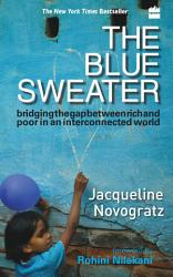 The Blue Sweater   Bridging The Gap Between Rich And Poor In An Intercnnected World PDF