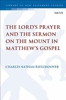 The Lord s Prayer and the Sermon on the Mount in Matthew s Gospel PDF