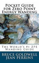 Pocket Guide for Zero Point Energy Wanding