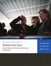 Rockets from Gaza: Harm to Civilians from Palestinian Armed Groups' Rocket Attacks