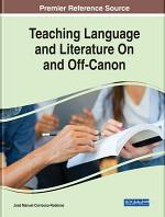Teaching Language and Literature On and Off-Canon