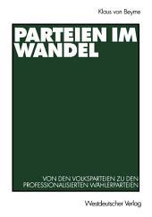Parteien im Wandel: Von den Volksparteien zu den professionalisierten Wählerparteien