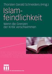 Islamfeindlichkeit: Wenn die Grenzen der Kritik verschwimmen