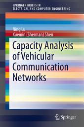 Capacity Analysis of Vehicular Communication Networks