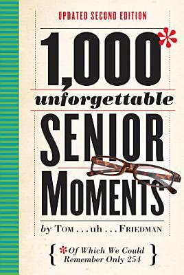 1 000 Unforgettable Senior Moments