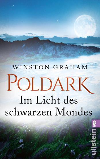 Poldark   Im Licht des schwarzen Mondes PDF