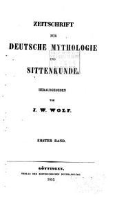 Zeitschrift für deutsche Mythologie und Sittenkunde: Bände 1-2