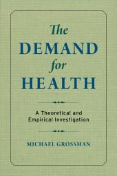 The Demand for Health: A Theoretical and Empirical Investigation