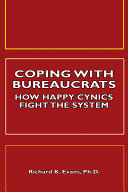 Coping with Bureaucrats: How Happy Cynics Fight the System