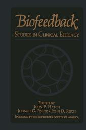 Biofeedback: Studies in Clinical Efficacy