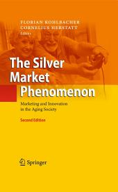 The Silver Market Phenomenon: Marketing and Innovation in the Aging Society, Edition 2