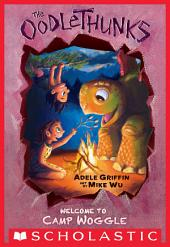 Welcome to Camp Woggle (The Oodlethunks, Book 3)