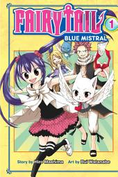 Fairy Tail Blue Mistral: Volume 1