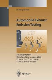 Automobile Exhaust Emission Testing: Measurement of Regulated and Unregulated Exhaust Gas Components, Exhaust Emission Tests