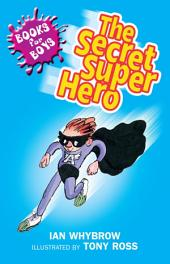 Books For Boys: 10: The Secret Superhero