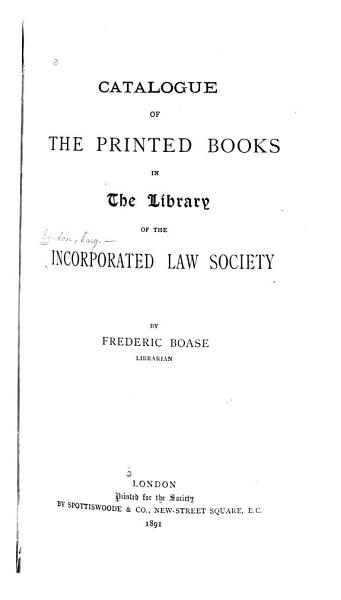 Download Catalogue of the Printed Books in the Library of the Incorporated Law Society Book