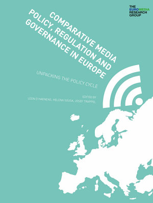 Comparative Media Policy  Regulation and Governance in Europe PDF