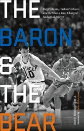 The Baron and the Bear: Rupp's Runts, Haskins's Miners, and the Season That Changed Basketball Forever