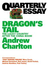 Quarterly Essay 54 Dragon's Tail: The Lucky Country After the China Boom