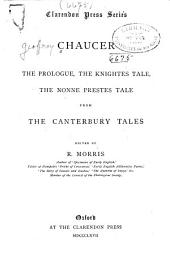 The Prologue, the Knightes Tale, the Nonne Preestes Tale: From the Canterbury Tales