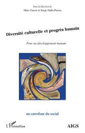 Diversité culturelle et progrès humain: Pour un développement humain
