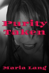 Purity Taken: A BDSM & Breeding Short Story