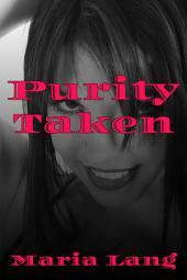 Purity Taken: A BDSM & Breeding Short Story