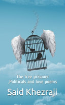 The Free Prisoner, Politicals and Love Poems