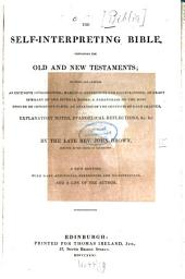 The Self-interpreting Bible: Containing the Old and New Testaments : to which are Annexed an Extensive Introduction