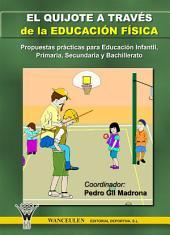 El Quijote a través de la Educación Física: Propuestas prácticas para Educación Infantil, Primaria, Secundaria y Bachillerato