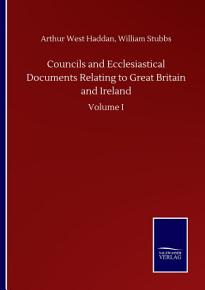 Councils and Ecclesiastical Documents Relating to Great Britain and Ireland PDF