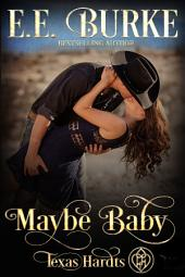 Maybe Baby: Texas Hardts