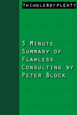 3 Minute Summary of Flawless Consulting by Peter Block