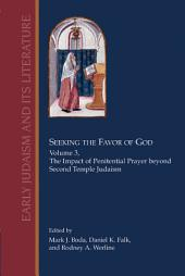 Seeking the Favor of God: The Impact of Penitential Prayer beyond Second Temple Judaism