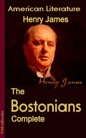 The Bostonians, Complete: American Literature