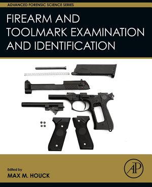 Firearm and Toolmark Examination and Identification PDF